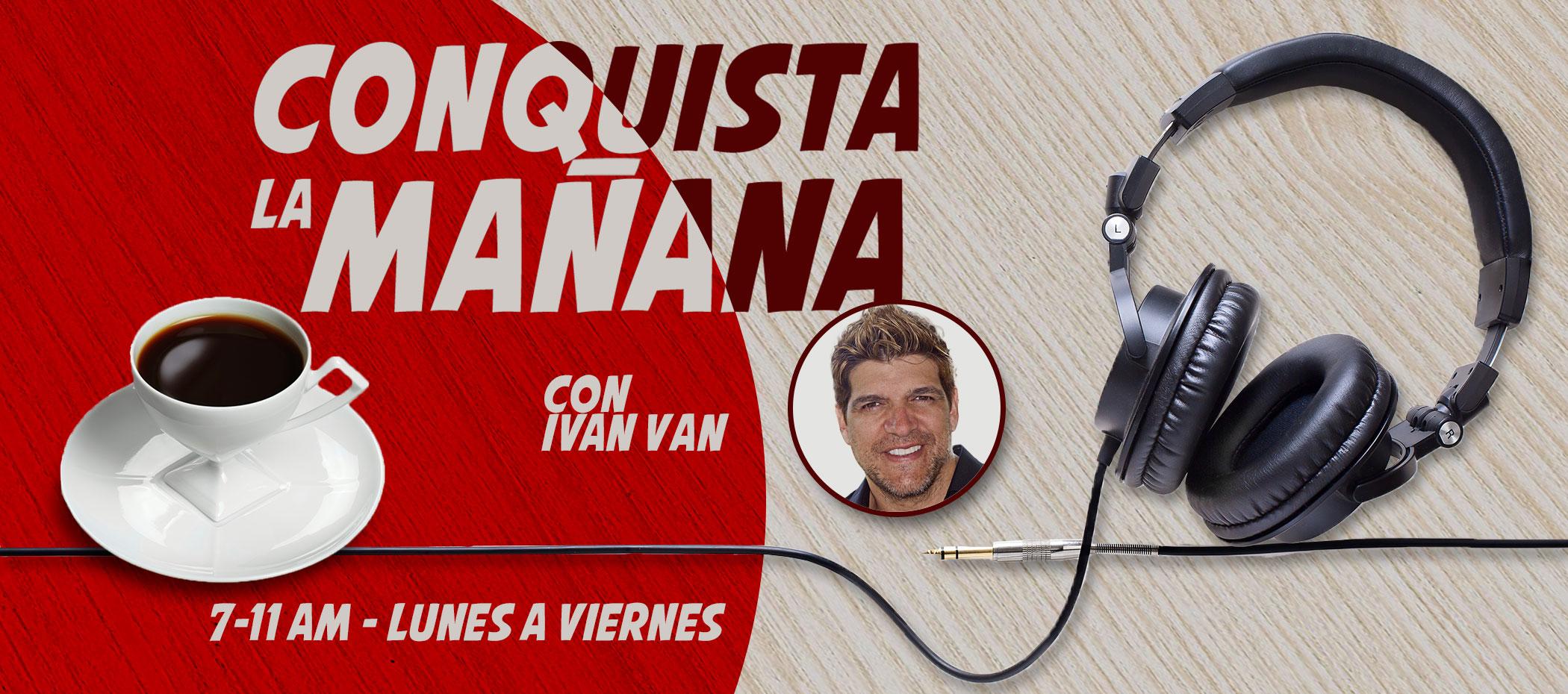 Conquista la Mañana con Ivan Van