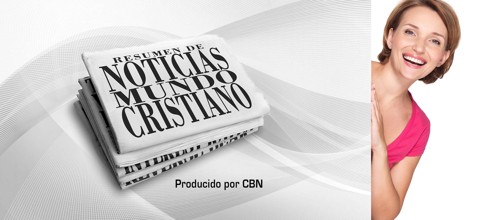 Resumen de Noticias Mundo Cristiano
